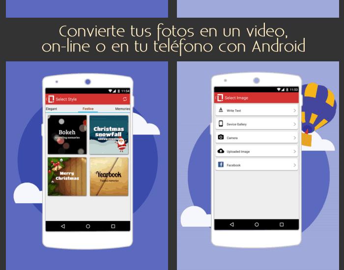 Convierte tus fotos en un video, on-line o en tu teléfono con Android