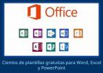 Cientos de plantillas gratuitas para Word, Excel y PowerPoint