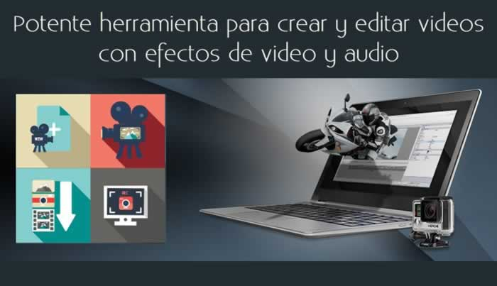 Potente herramienta para crear y editar videos con efectos de video y audio