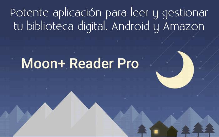 Potente aplicación para leer y gestionar tu biblioteca digital. Android y Amazon