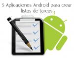 3 Aplicaciones Android para crear listas de tareas en tu teléfono