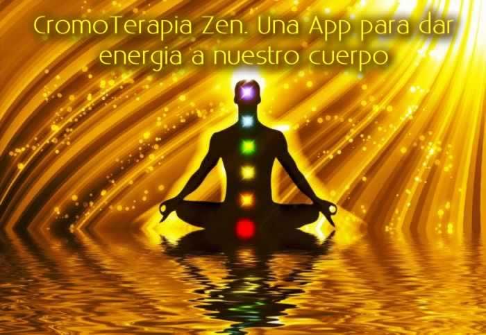 CromoTerapia Zen. Una App para dar energía a nuestro cuerpo