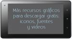 Más recursos gráficos para descargar gratis: iconos, fuentes y videos