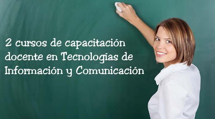 2 Cursos de capacitación docente en Tecnologías de Información y Comunicación