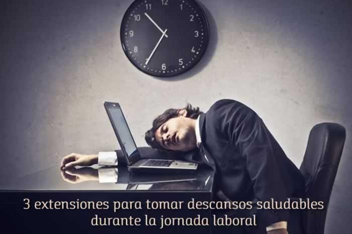 3 extensiones Chrome para tomar descansos saludables durante la jornada laboral