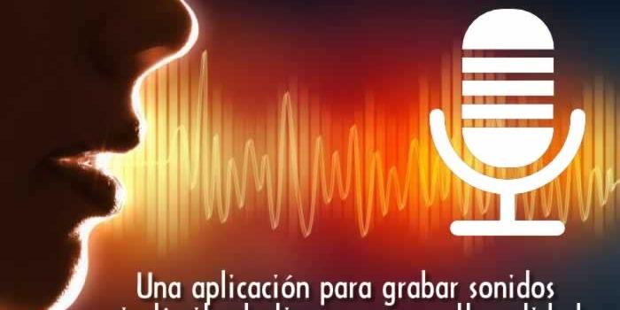 Una aplicación gratuita para grabar sonidos sin límite de tiempo y con alta calidad