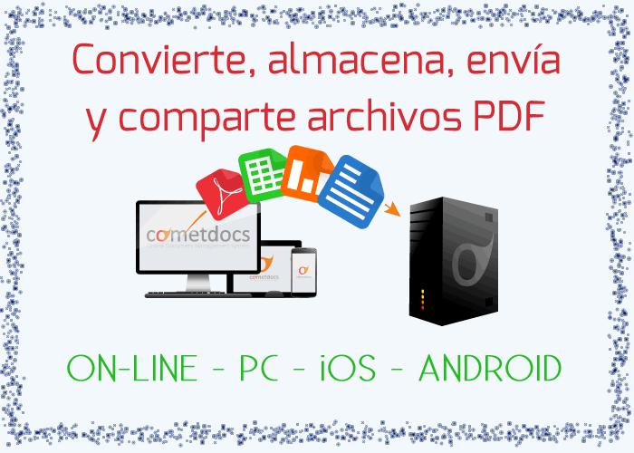 Cometdocs. Convierte, almacena y comparte archivos PDF, on-line, Pc, iOS y Android