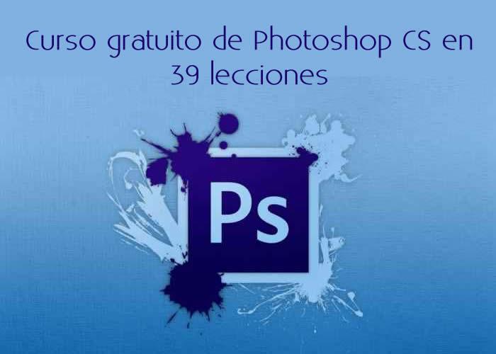 Curso gratuito de Photoshop CS en 39 lecciones