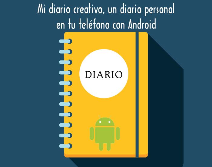 Mi diario creativo, un diario personal en tu teléfono con Android