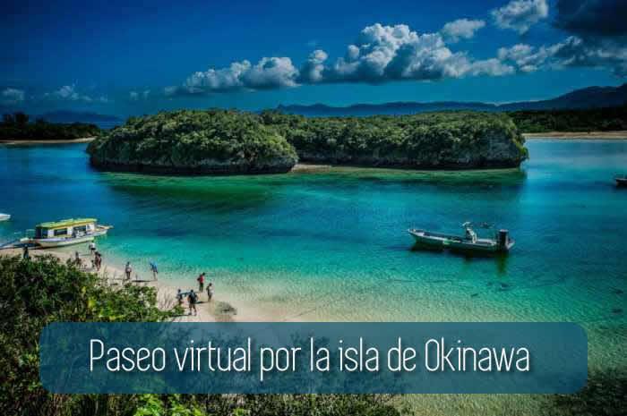 Paseo virtual por la isla de Okinawa