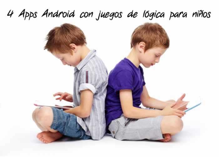 4 Apps Android con juegos de lógica para niños
