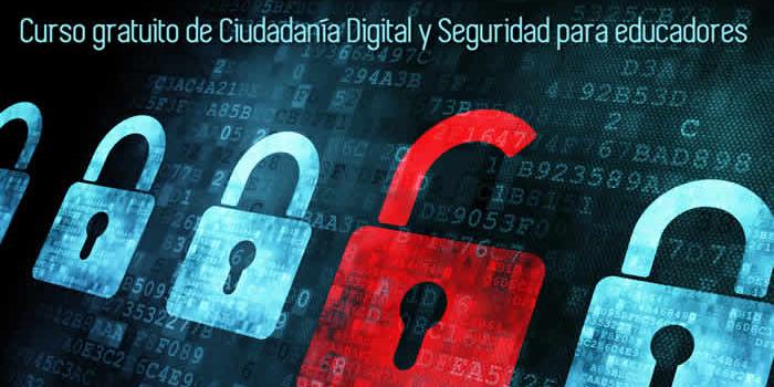 Curso gratuito de Ciudadanía Digital y Seguridad para Educadores
