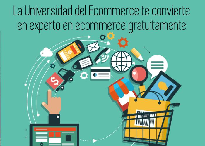 La Universidad del Ecommerce te convierte en experto en ecommerce gratuitamente