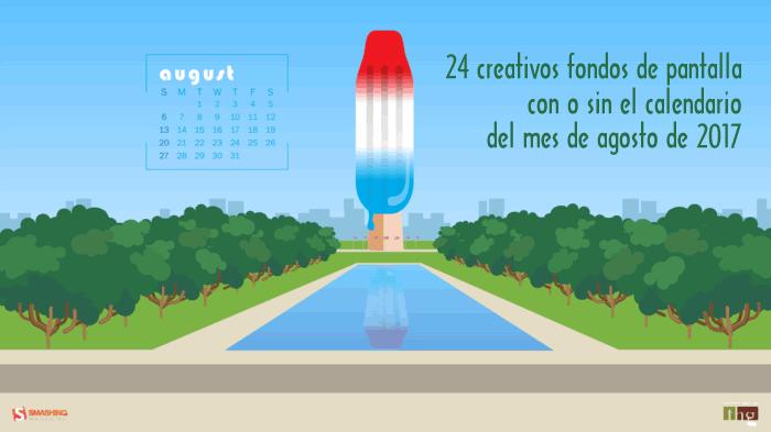 24 creativos fondos de pantalla con o sin el calendario del mes de agosto de 2017