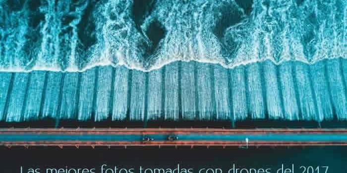Las mejores fotos tomadas con drones del 2017