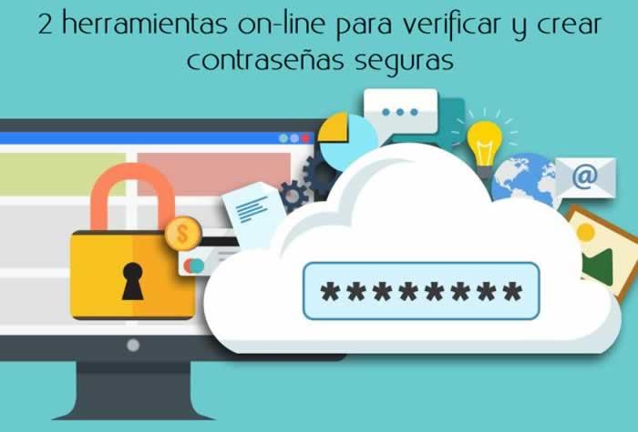 2 herramientas on-line para verificar y crear contraseñas seguras