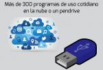 Más de 300 programas de uso cotidiano en la nube o un pendrive