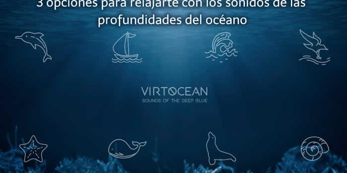 3 opciones para relajarte con los sonidos de las profundidades del océano