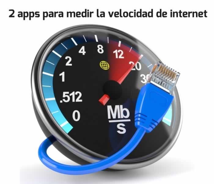 2 Apps para medir la velocidad de conexión a Internet