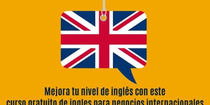 Mejora tu nivel de inglés con este curso gratuito de inglés para negocios internacionales