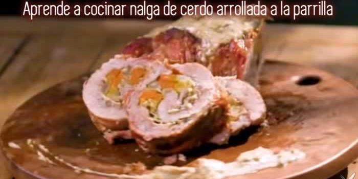 Aprende a cocinar nalga de cerdo arrollada a la parrilla