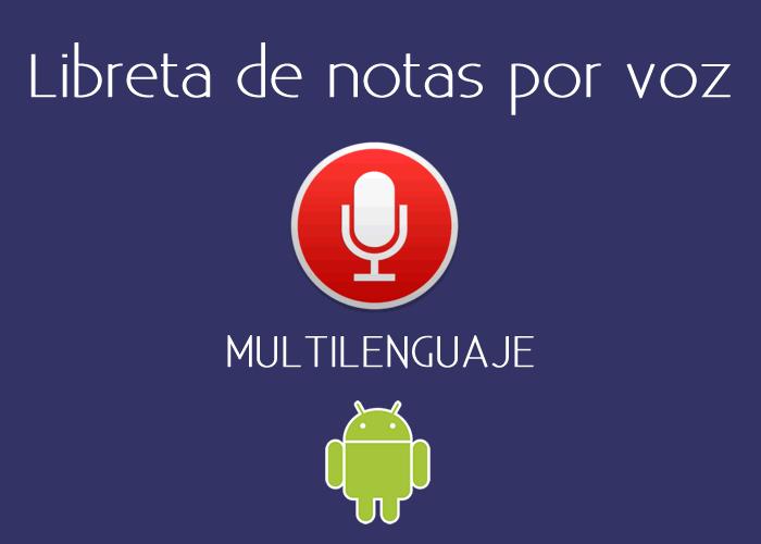 Speechnotes, una aplicación para tomar notas de voz de forma rápida y sencilla