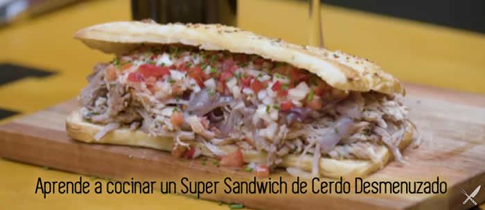 Aprende a cocinar un Super Sandwich de Cerdo Desmenuzado