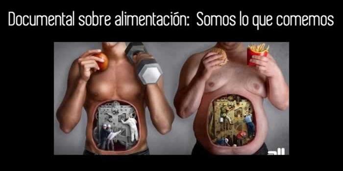 Documental sobre alimentación:  Somos lo que comemos