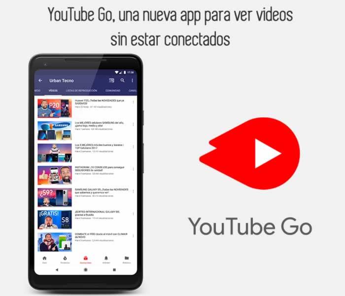 YouTube Go, una nueva app para ver videos sin estar conectados