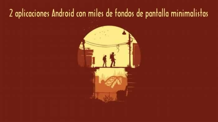 2 aplicaciones Android con miles de fondos de pantalla minimalistas