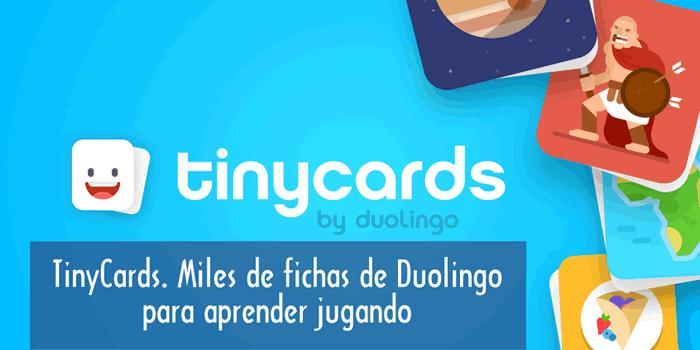 TinyCards. Miles de fichas de Duolingo para aprender jugando