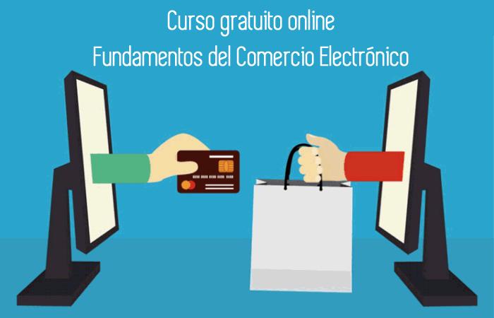 Curso gratuito online: Fundamentos del Comercio Electrónico