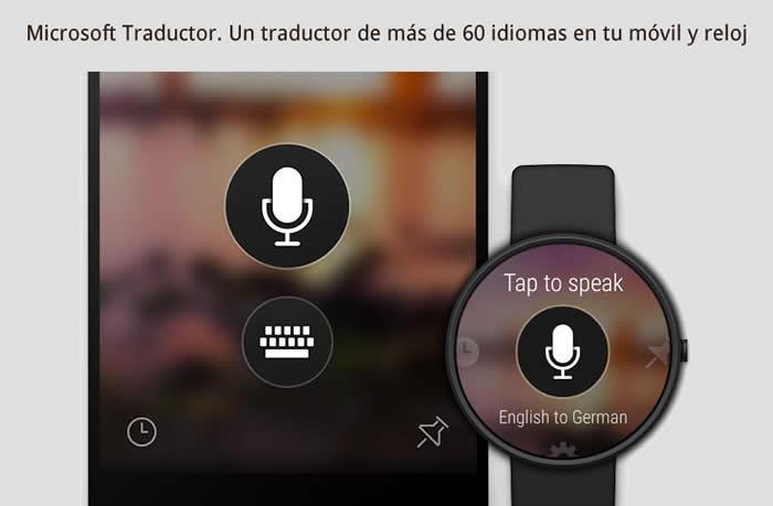 Microsoft Traductor. Un traductor de más de 60 idiomas en tu móvil y reloj