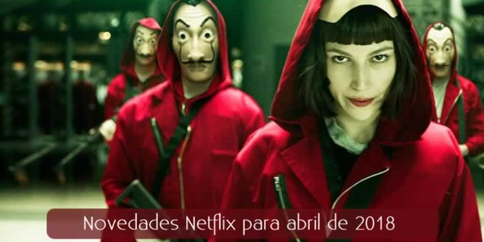 Novedades Netflix para abril de 2018