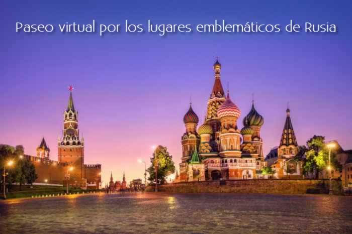 Paseo virtual por los lugares emblemáticos de Rusia