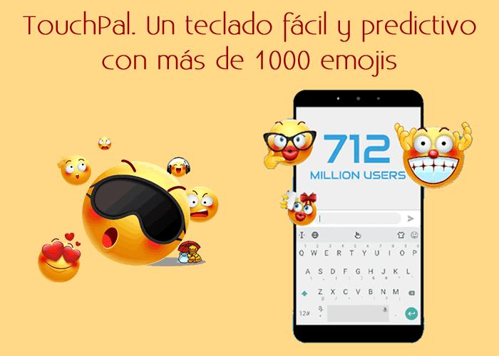 TouchPal. Un teclado inteligente, fácil y predictivo con más de 1000 emojis