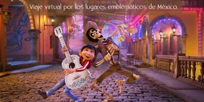 Viaje virtual por los lugares emblemáticos de México