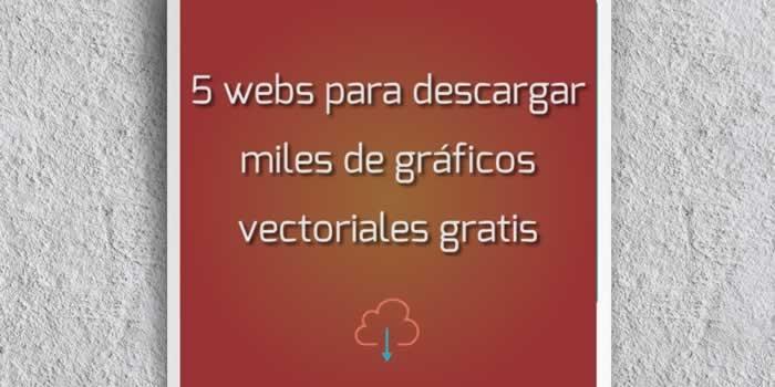 5 webs para descargar miles de gráficos vectoriales gratis