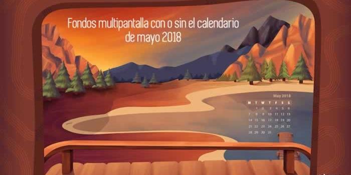 30 Fondos multipantalla con y sin el calendario de mayo 2018