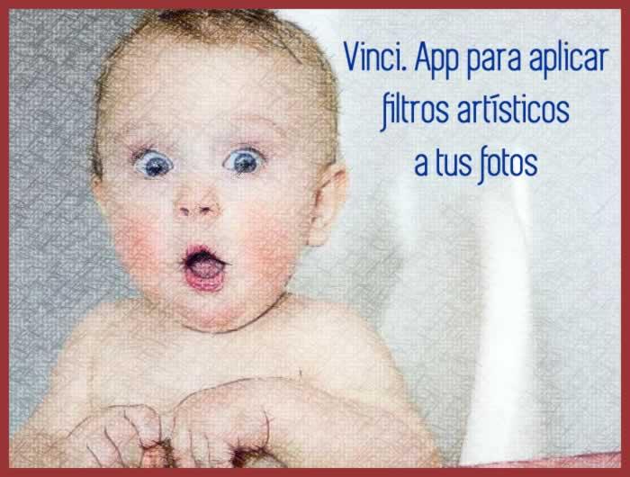 Vinci. Una app para aplicar filtros artísticos a tus fotos