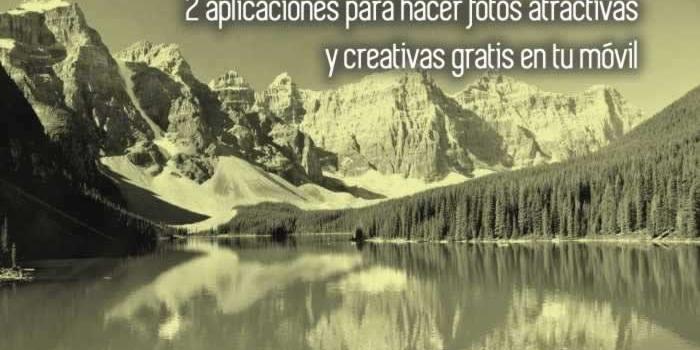 2 aplicaciones para hacer fotos atractivas y creativas en tu móvil