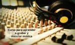 Curso gratuito para aprender a grabar y mezclar música