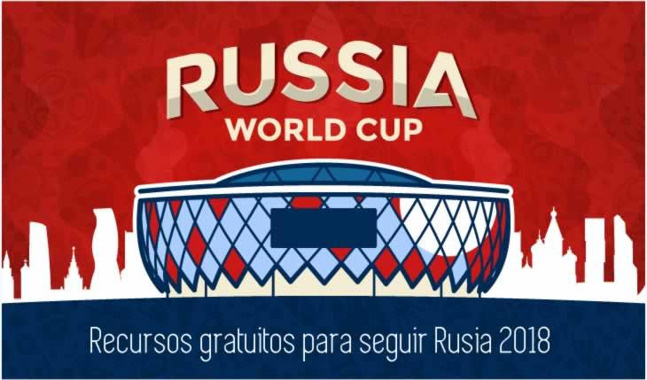 Recursos gratuitos para seguir Rusia 2018