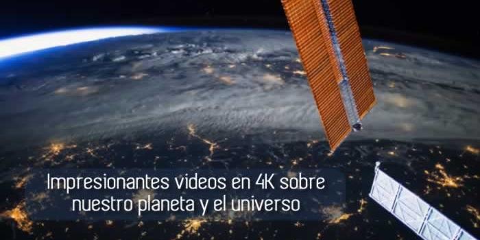 Impresionantes videos en 4K sobre nuestro planeta y el universo