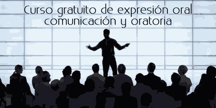 Curso gratuito de expresión oral comunicación y oratoria