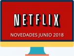 Lo que te espera en Netflix en junio de 2018