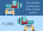 2 herramientas gratuitas para enviar archivos grandes