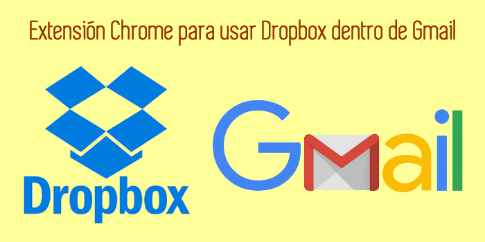 Extensión Chrome para usar Dropbox dentro de Gmail