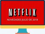 Todo lo nuevo de Netflix para julio de 2018