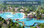 Paseo virtual por Costa Rica